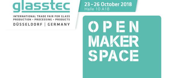 OPEN MAKER SPACE at Glasstec fair in Düsseldorf Oct 23rd – 27th