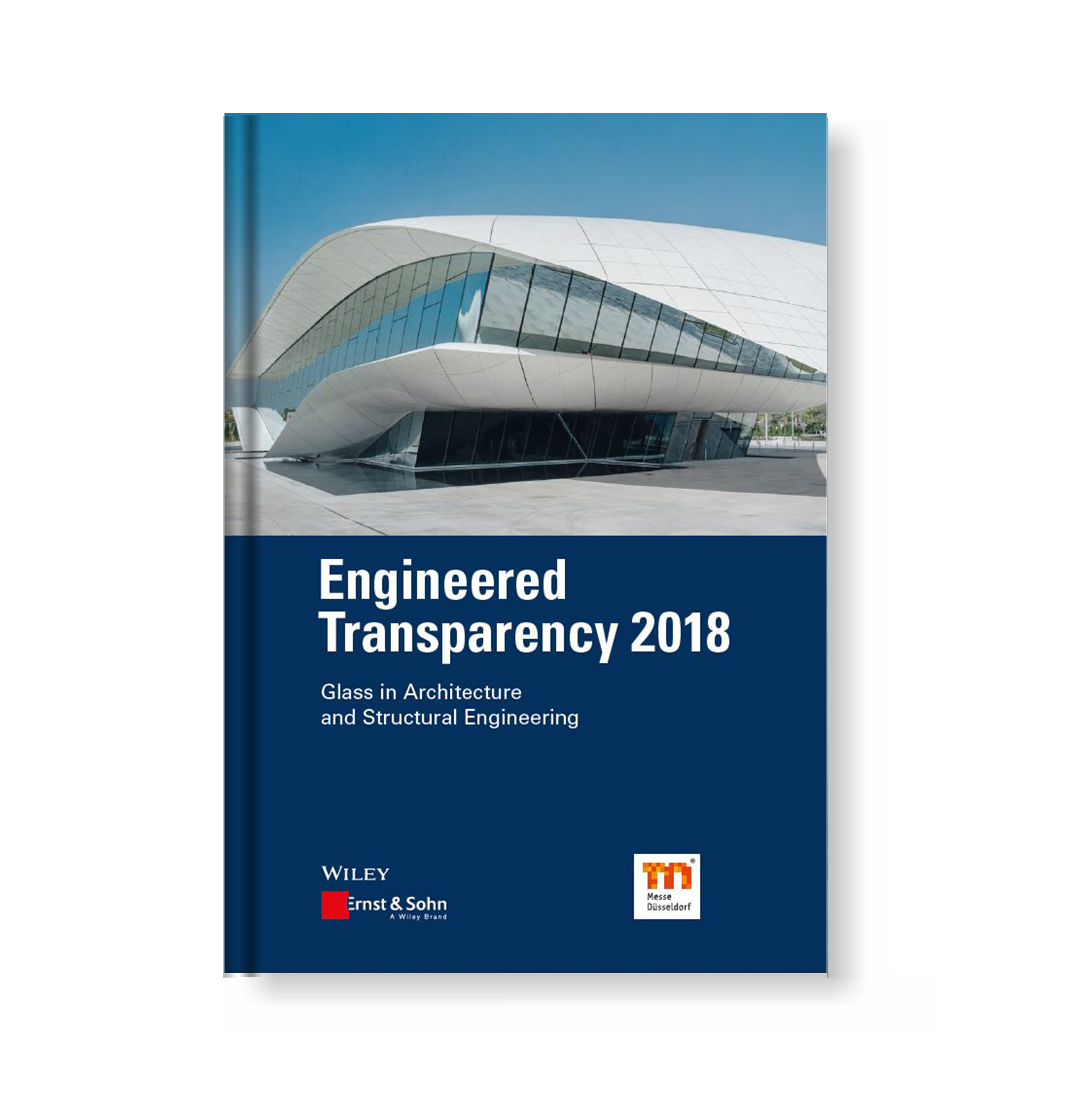 Engineered Transparency 2018 – Glass in Architecture and Structural Engineering