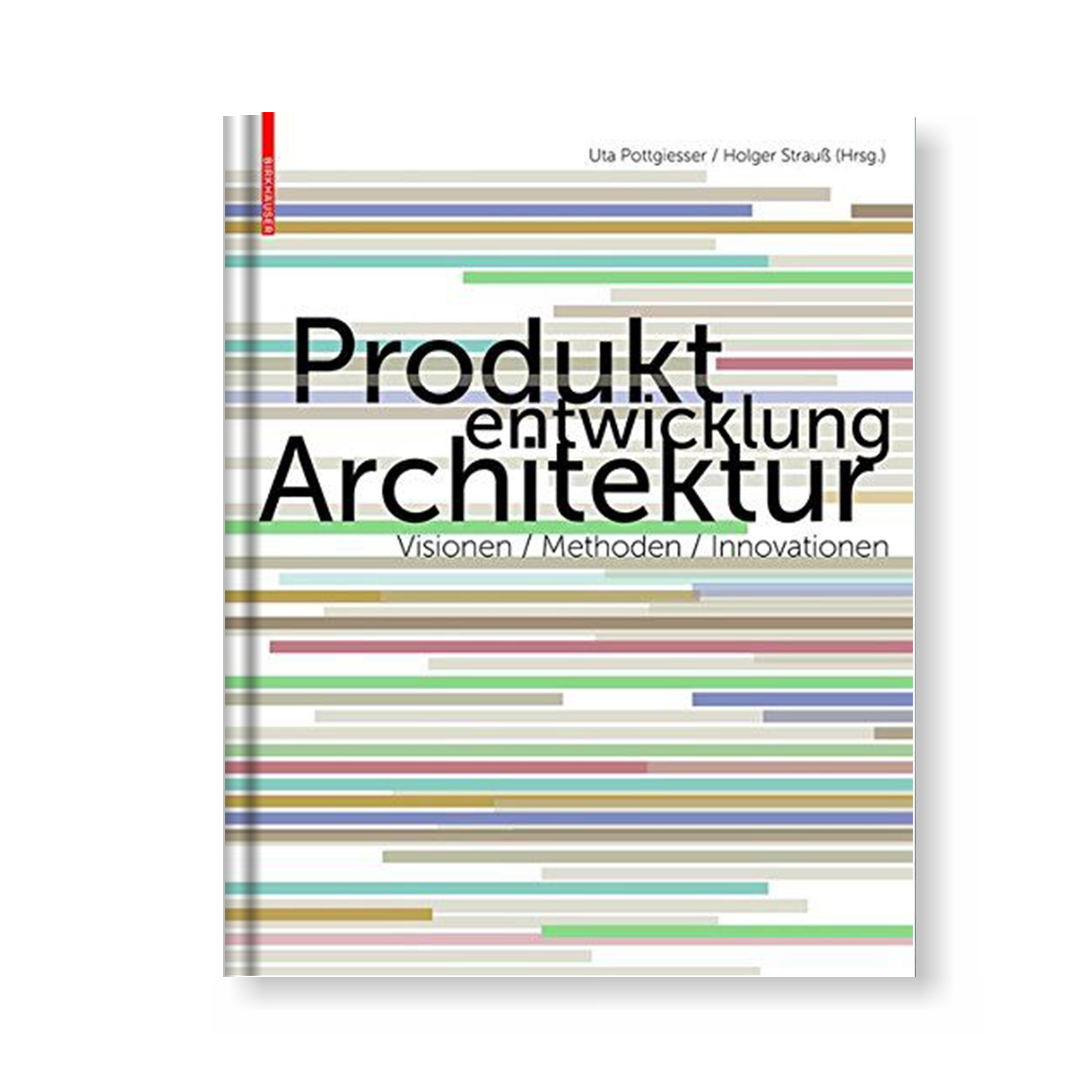 Produktentwicklung Architektur – Visionen, Methoden, Innovationen
